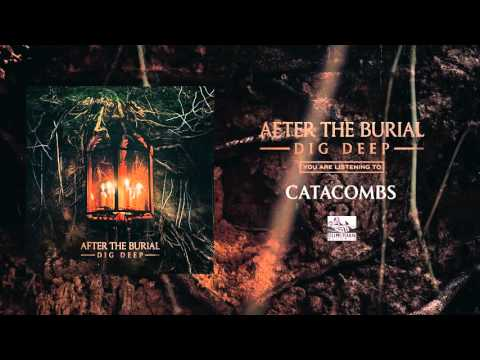 AFTER THE BURIAL - Catacombs