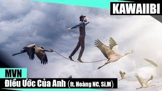 Điều Ước Của Anh - MVN ft. Hoàng NC & Si.M [ Video Lyrics ]