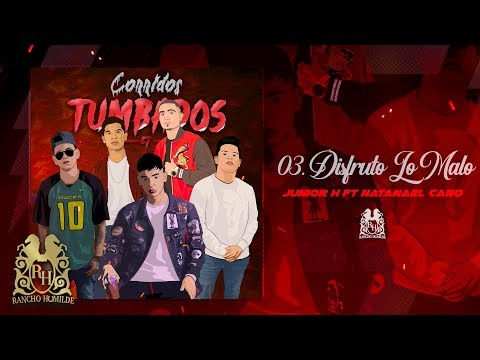 Download 03. Junior H - Disfruto Lo Malo ft. Natanael Cano  Audio Mp4 baru