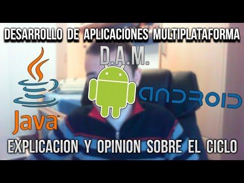 DESARROLLO DE APLICACIONES MULTIPLATAFORMA (D.A.M.) | EXPLICACIÓN SOBRE EL CICLO Y OPINIÓN