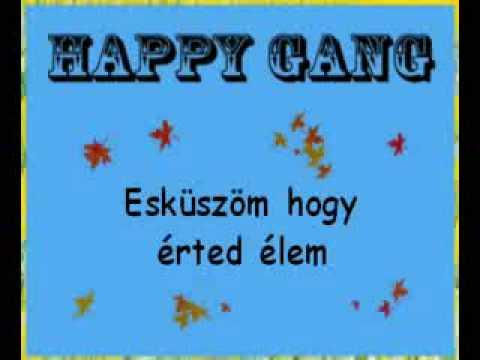 Happy Gang - Esküszöm Hogy érted éltem