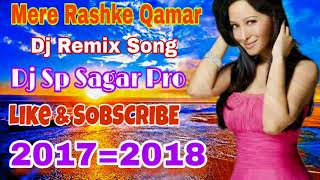 Mere Rashke Qamar || dj Mix Song || Dj Sp Sagar Pro