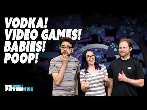 Vodka, Video Games, Babies, Poop -  The Patch #106