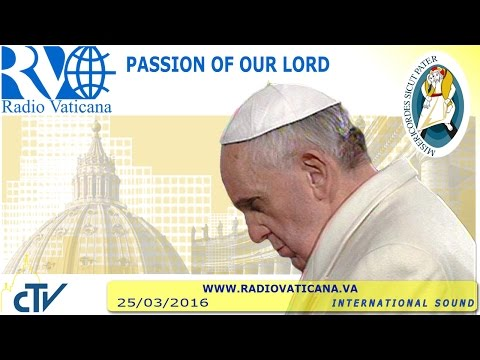Celebration of the Passion of our Lord 2016.03.25