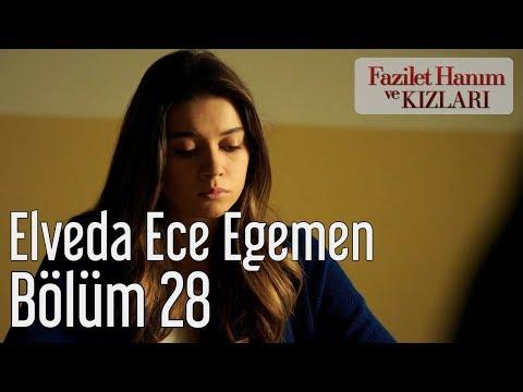 Fazilet Hanım ve Kızları 28. Bölüm - Elveda Ece Egemen