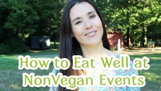 How to Eat Well at Non-Vegan Events