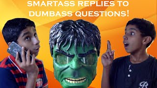 Smartass Replies To Dumbass Questions!