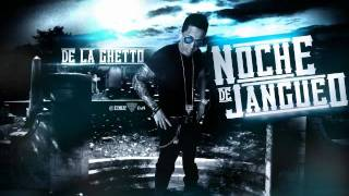De La Ghetto - Noche De Jangueo [Official Audio]