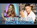 VENTE PA CA - Ricky Martin ft Maluma  Dance Tutorial Coreografia