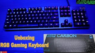 Logitech G512 Carbon RGB Mechanical Gaming Keyboard | UNBOXING | AizAir Live