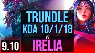 TRUNDLE vs IRELIA (TOP) | KDA 10/1/18, Godlike | Korea Master | v9.10
