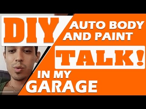 DIY Auto Body And Paint Talk in my Garage - Learn Auto Body & Paint Work at Home!