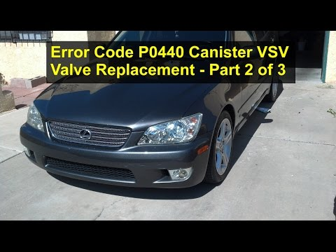 Error code P0440. VSV valve replacement. evaporator system. Lexus is300. Part 2 of 3 - VOTD