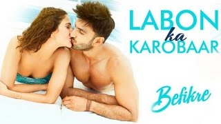 'Labon Ka Karobar' New Song From Befikre Out! | Bollywood Inside Out