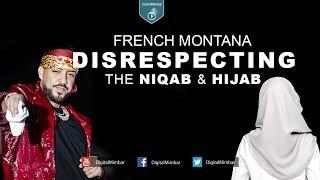 French Montana DISRESPECTING the Niqab & Hijab