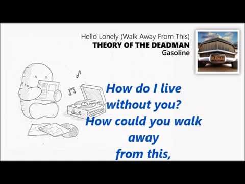 Theory Of A Deadman - Hello Lonely (Walk Away From This)
