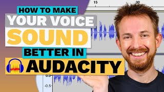 How To Make Your Voice Sound Better in Audacity