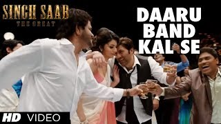 Singh Sahab The Great - Daaru Band Kal Se Video Song Singh Saab The Great | Sunny Deol