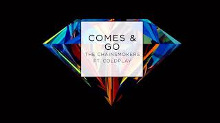 Comes and Goes - Coldplay and The Chainsmokers