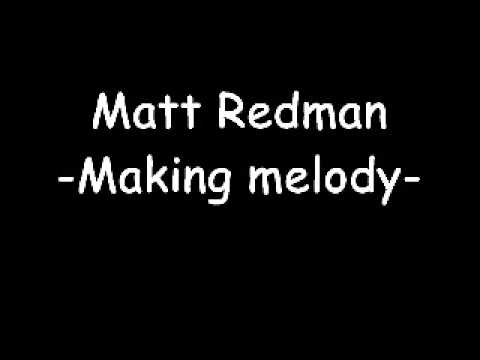 Matt Redman - Making Melody