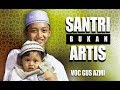 Santri Bukan Artis Voc Gus Azmi Feat Hendra Full Lyric Syubbanul Muslimin.