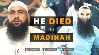 HE DIED in Madinah
