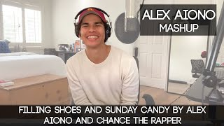 Filling Shoes and Sunday Candy by Alex Aiono and Chance the Rapper | Alex Aiono Mashup