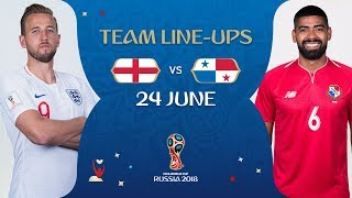 LINEUPS – ENGLAND v PANAMA - MATCH 30 @ 2018 FIFA World Cup™