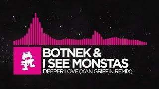 [Drumstep] - Botnek & I See MONSTAS - Deeper Love (Xan Griffin Remix) [Monstercat EP Release]