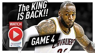 LeBron James Full Game 4 Highlights vs Celtics 2017 Playoffs ECF - 34 Pts, 6 Ast, BOUNCE BACK!