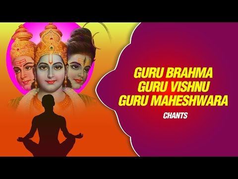 Guru Brahma Guru Vishnu (Guru Mantra) Full Meditational Chants...