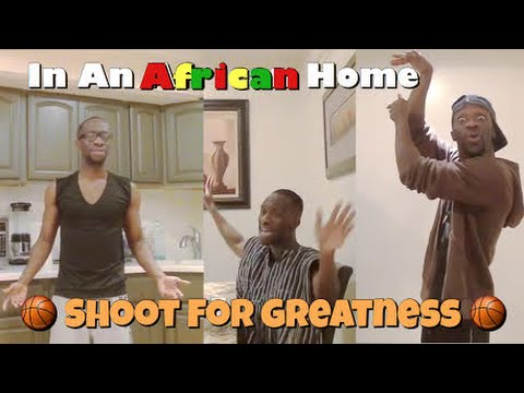 In An African Home: Shoot For Greatness