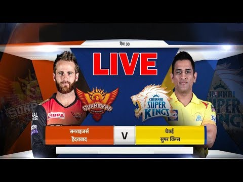 LIVE - Cricket Live Score Live SRH vs CSK today,ipl live CSK vs SRH- Live IPL Match 33