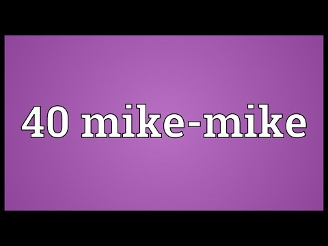 Header of 40 Mike-Mike