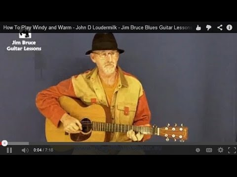 Jim Bruce Blues Guitar Lessons - A Version Of Windy and Warm by John D Loudermilk Music Videos