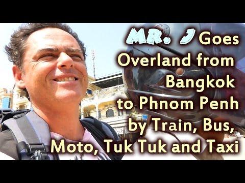 Overland from Bangkok to Phnom Penh - Train, Bus, Tuk Tuk, Moto, & Taxi with Poipet Crossing