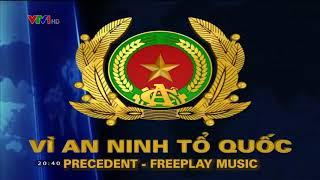 Precedent - Freeplay Music (Nhạc hiệu chương trình Vì an ninh tổ quốc - kênh VTV1)