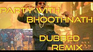 Party with Bhoothnath  dubbed remix