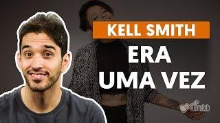 download musica ERA UMA VEZ - Kell Smith aula de violão simplificada