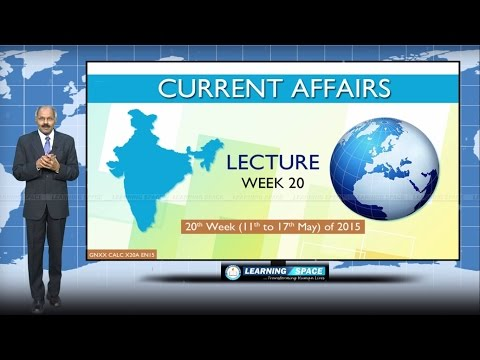 Current Affairs Lecture 20th Week ( 11th May to 17th May ) of 2015
