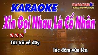 Xin Gọi Nhau Là Cố Nhân - Karaoke HD Nhạc Sống Tùng Bách
