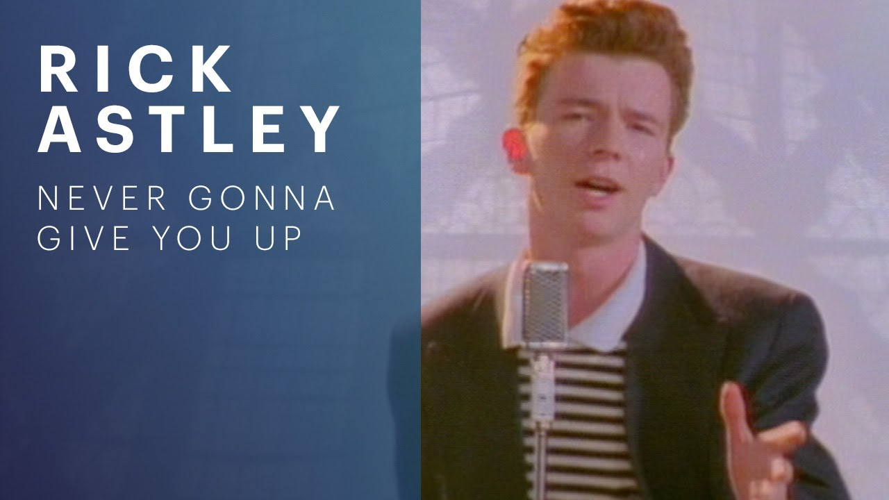 Never gonna give you up почему так популярна