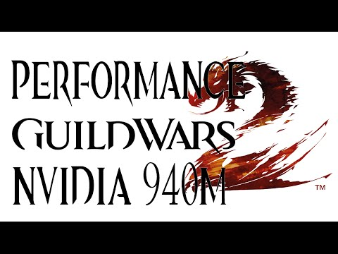 Guild Wars 2 nVidia 940m Performance