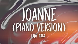 Lady Gaga - Joanne (Where Do You Think You're Goin'?) (Piano Version) [Lyrics]