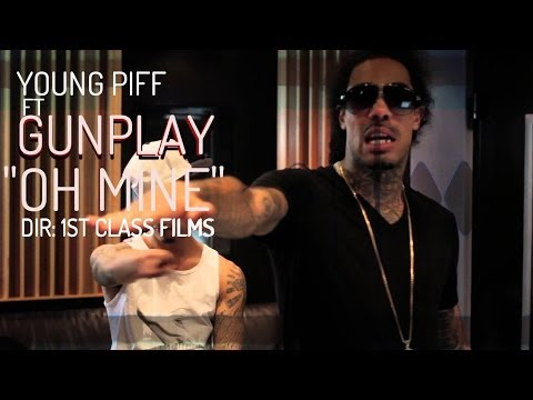 Young Piff Ft. GunPlay - Oh Mine (Studio Performance) [Label Submitted]