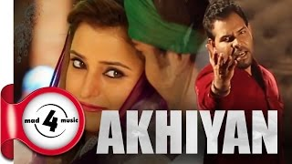 New Punjabi Songs 2014 || AKHIYAN - KANTH KALER || Punjabi Sad Songs 2014