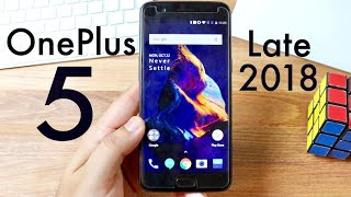 ONEPLUS 5 In LATE 2018! (Should You Still Buy It?) (Review)