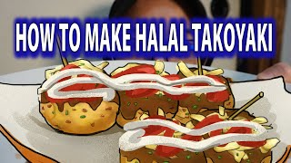 How to Make Halal (Muslim Friendly) TAKOYAKI // Japan Halal TV