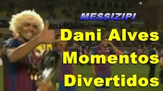 Dani Alves Funny Moments / Momentos Divertidos / HD