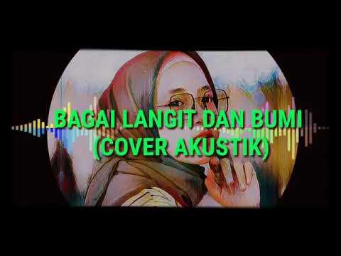 BAGAIKAN LANGIT DAN BUMI (Cover Akustik) Lirik MP3